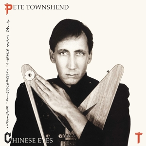 TOWNSHEND, PETE - ALL THE BEST COWBOYS HAVE CHINESE E