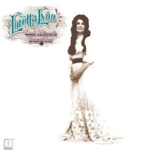 LORETTA LYNN - COAL MINER S DAUGHTER