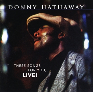 HATHAWAY, DONNY - THESE SONGS FOR YOU, ..