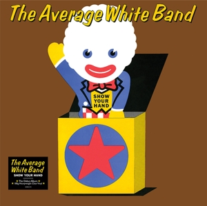 AVERAGE WHITE BAND - SHOW YOUR HAND -COLOURED-