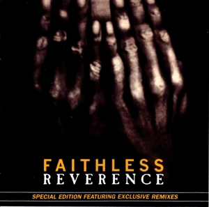 FAITHLESS - REVERENCE + 2