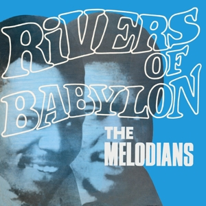 MELODIANS - RIVERS OF BABYLON -EXT. ED.-