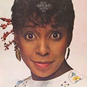 WRIGHT, BETTY - BACK AT YOU -REISSUE-