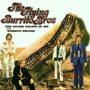 FLYING BURRITO BROTHERS, THE - GILDED PALACE OF SIN & BURRITO DELU