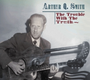 SMITH, ARTHUR Q. - TROUBLE WITH THE TRUTH
