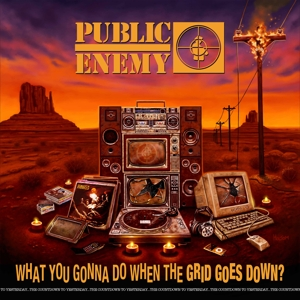 PUBLIC ENEMY - WHAT YOU GONNA DO WHEN THE GRID GOE