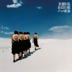 WYE OAK - THE LOUDER I CALL, THE FASTER IT RU