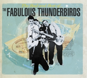 FABULOUS THUNDERBIRDS - BAD & BEST OF THE..
