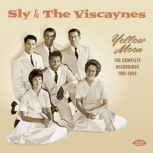SLY & THE VISCAYNES - YELLOW MOON - COMPLETE RECORDINGS 1961-1962