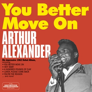 ALEXANDER, ARTHUR - YOU BETTER MOVE ON