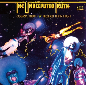 UNDISPUTED TRUTH - COSMIC TRUTH / HIGHER THAN HIGH