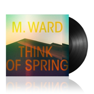 WARD, M. - THINK OF SPRING