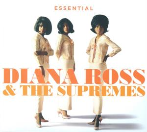 ROSS, DIANA & THE SUPREMES - ESSENTIAL DIANA ROSS & THE SUPREMES